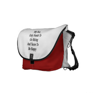 My Son Only Needs To Go Skiing And Tacos To Be Hap Messenger Bag