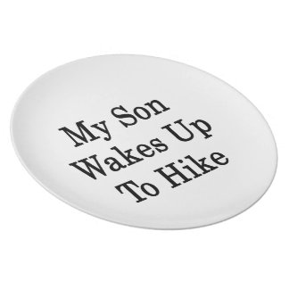 My Son Wakes Up To Hike Plate