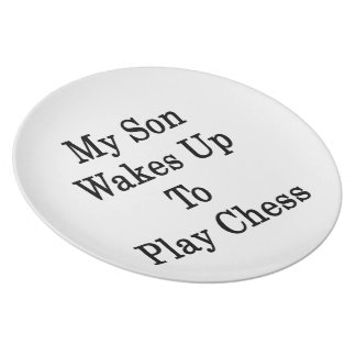 My Son Wakes Up To Play Chess Dinner Plates