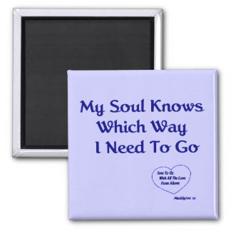 My Soul Knows  mskwwignb 2 Inch Square Magnet