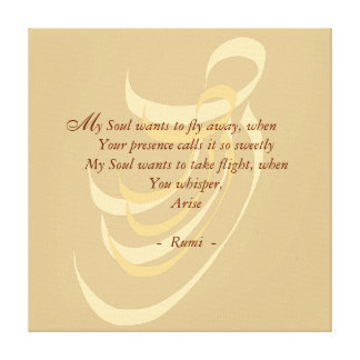 My Soul wants to fly away Rumi wisdom Canvas Print