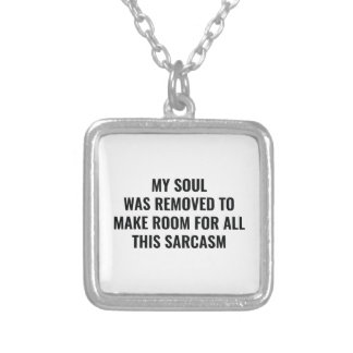 My Soul Was Removed Silver Plated Necklace