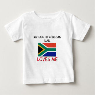 My SOUTH AFRICAN DAD Loves Me Infant T-shirt