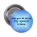 My Space in Heaven Buttons