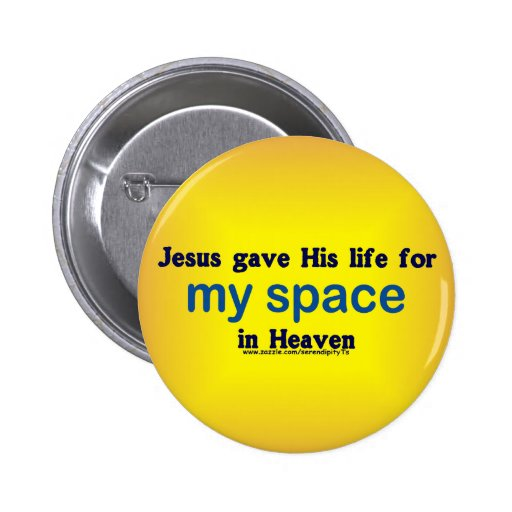 My Space in Heaven Pinback Buttons