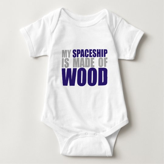 My Spaceship is Made of Wood Baby Bodysuit