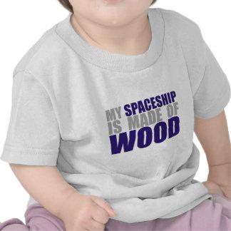 My Spaceship is Made of Wood Tee Shirt
