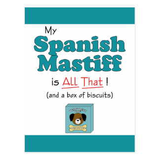 My Spanish Mastiff is All That! Postcard