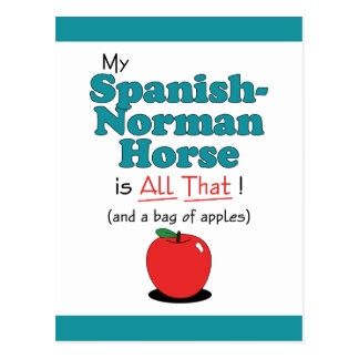 My Spanish-Norman Horse is All That! Funny Horse Postcard