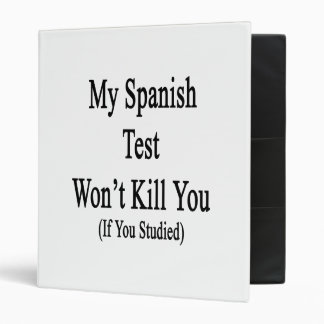 My Spanish Test Won't Kill You If You Studied 3 Ring Binders