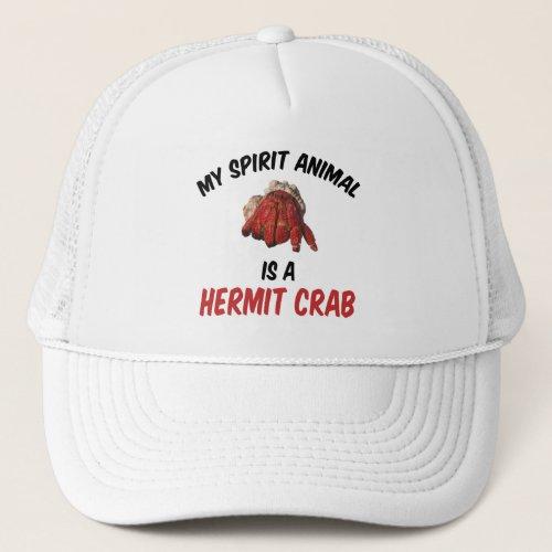 My Spirit Animal Is A Hermit Crab Trucker Hat