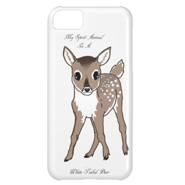 My Spirit Animal Is A White Tailed Deer Case For iPhone 5C
