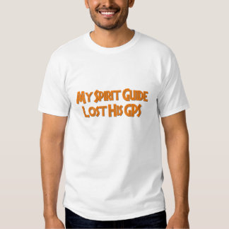 My Spirit Guide Lost His GPS Shirt