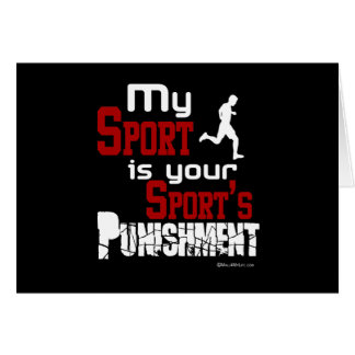 My Sport Is Your Sport s Punishment – Male Greeting Cards