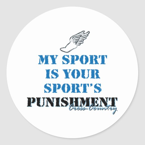 My sport is your sports punishment - CC Classic Round Sticker