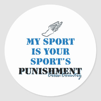 My sport is your sports punishment - CC Round Stickers