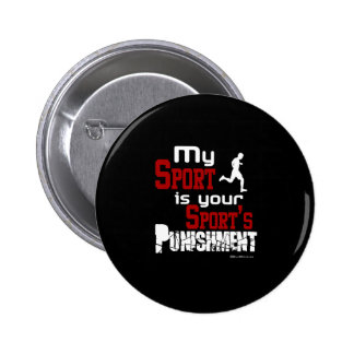 My Sport Is Your Sport's Punishment  – Male Pin