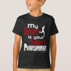 My Sport Is Your Sport's Punishment  – Male T-Shirt