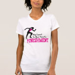 MY Sport Is Your Sport's Punishment Running Female Shirts