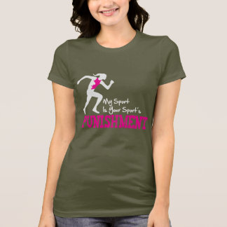 MY Sport Is Your Sport's Punishment Running Female T-Shirt