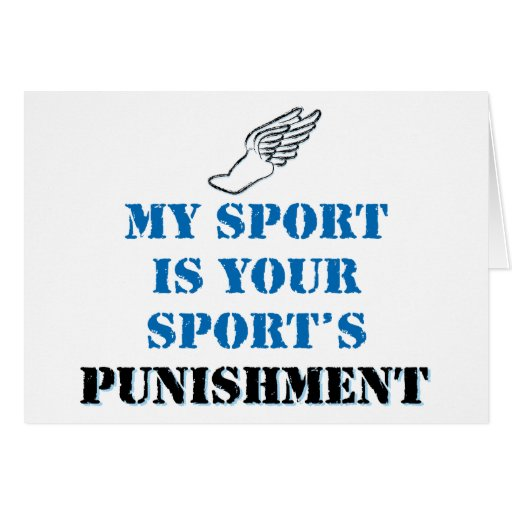 My sport is your sports punishment - track card