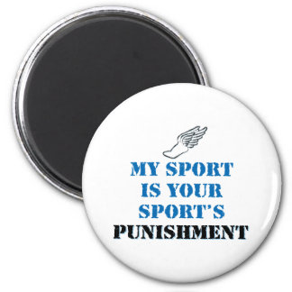 My sport is your sports punishment - track 2 inch round magnet