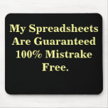 My Spreadsheets Are Mistrake Free - Funny Mousepad