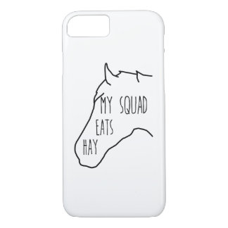 My Squad Eats Hay - Horse Quote iPhone 7 Case