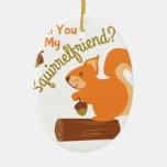 My Squirrel Friend Ceramic Ornament