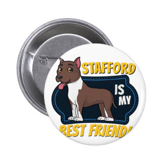 My Stafford is my best friend Pinback Button
