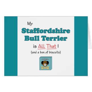 My Staffordshire Bull Terrier is All That! Greeting Card