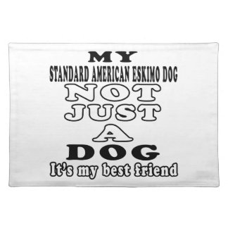 My Standard American Eskimo dog Not Just A Dog Place Mat