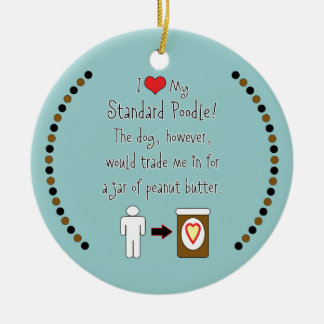 My Standard Poodle Loves Peanut Butter Double-Sided Ceramic Round Christmas Ornament