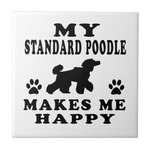My Standard Poodle Makes Me Happy Small Square Tile