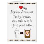 My Standard Schnauzer Loves Peanut Butter Greeting Cards
