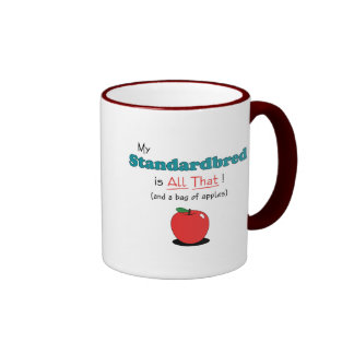 My Standardbred is All That! Funny Horse Ringer Coffee Mug