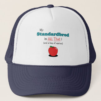My Standardbred is All That! Funny Horse Trucker Hat