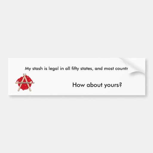 My Stash is Legal Bumper Stickers