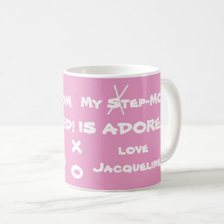 """My Step-Mom ADORED! love Jacqueline""Personalize Coffee Mug"