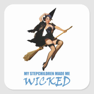 My Stepchildren Made Me Wicked Square Sticker