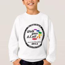 My Steps Helped Circle The Globe - WalkYourASOff Sweatshirt