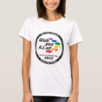 My Steps Helped Circle The Globe - WalkYourASOff T-Shirt