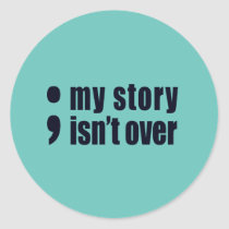 My Story Isn't Over Classic Round Sticker