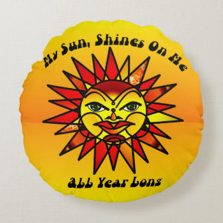 My Sun, Shines Round Pillow