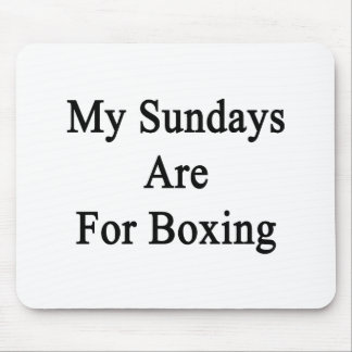 My Sundays Are For Boxing Mouse Pad