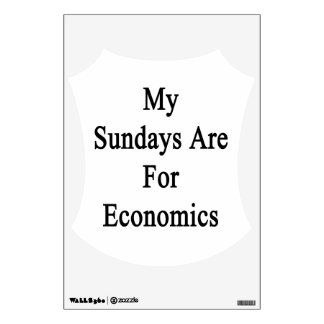 My Sundays Are For Economics Wall Graphics
