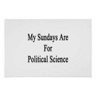 My Sundays Are For Political Science Posters