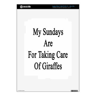 My Sundays Are For Taking Care Of Giraffes Skin For iPad 3