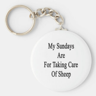 My Sundays Are For Taking Care Of Sheep Key Chain