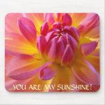 MY SUNSHINE! Mousepad gift Valentines Day Dahlia